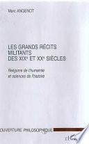 LES GRANDS RECITS MILITANTS DES XIXe ET XXe SIECLES