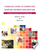 A Biblical Guide to Caring for Hospital Patients and Shut Ins