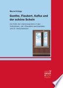 Goethe  Flaubert  Kafka und der sch  ne Schein