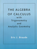The Algebra of Calculus with Trigonometry and Analytic Geometry