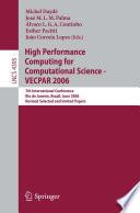 High Performance Computing For Computational Science Vecpar 2006