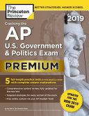 Cracking the AP U.S. Government & Politics Exam 2019, Premium Edition