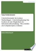 Unterrichtsstunde: Im Lexikon Nachschlagen - Unterrichtsplanung: Das Lexikon als eine Möglichkeit der Informationsbeschaffung – Wir erstellen ein Computer-Quiz (3. Klasse)