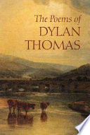 The Poems of Dylan Thomas Thomas Is Based On The Collection Edited By