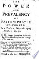 The Power And Prevalency Of Faith And Prayer Evidenced In A Practical Discourse Upon Matth 9 27 31