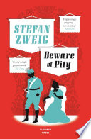 Beware Of Pity : of pity. he had no idea the...