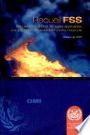 RECUEIL DE REGLES SUR LES SYSTEMES DE PROTECTION CONTRE L'INCENDIE (Recueil FSS), Edition de 2007