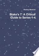 Blake's 7: A Critical Guide to Series 1-4