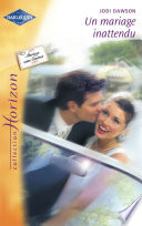 Un mariage inattendu  Harlequin Horizon