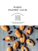 Paris Pastry Club : her childhood in france, sharing professional tips and...