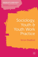 Sociology, Youth and Youth Work Practice