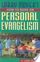 Larry Moyer's How-to Book on Personal Evangelism
