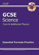 Gcse Core and Additional Physics Essential Formula Practice