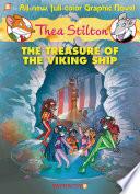 Thea Stilton Graphic Novels  3  The Treasure of the Viking Ship