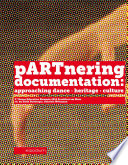 pARTnering documentation  approaching dance   heritage   culture  3rd Dance Education Biennale 2012 Frankfurt am Main