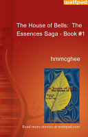 The House of Bells: The Essences Saga - Book #1