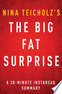 The Big Fat Surprise by Nina Teicholz   A 30 minute Instaread Summary
