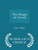 The Reign of Greed   Scholar s Choice Edition