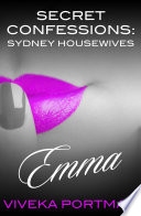 Secret Confessions  Sydney Housewives   Emma