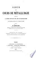 Album Du Cours de M  tallurgie Profess   a L   cole Centrale Des Arts Et Manufactures