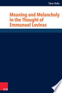 Meaning and Melancholy in the Thought of Emmanuel Levinas