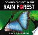 Looking Closely In The Rain Forest book