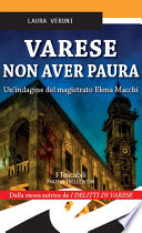 Varese Non aver paura  Un   indagine del magistrato Elena Macchi