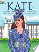 Kate  the Duchess of Cambridge Royal Fashions Coloring Book