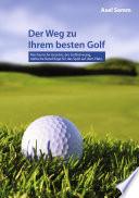 Der Weg zu Ihrem besten Golf
