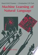 Machine Learning Of Natural Language