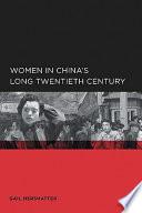 Women in China s Long Twentieth Century