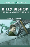 Billy Bishop: Top Canadian Flying Ace