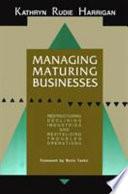 Managing Maturing Businesses