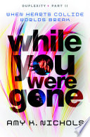 While You Were Gone  Duplexity  Part II