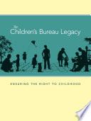 The Children s Bureau Legacy