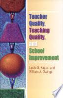 Teacher Quality  Teaching Quality  and School Improvement