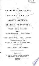 A Review Of The Laws Of The United States Of North America The British Provinces And West India Islands