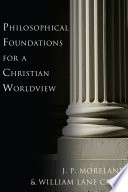 Philosophical Foundations For A Christian Worldview book