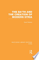 The Ba th and the Creation of Modern Syria  RLE Syria