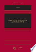 Marijuana Law Policy And Authority