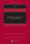 Marijuana Law, Policy, and Authority