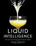 Liquid Intelligence: The Art and Science of the Perfect Cocktail Book