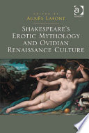 Shakespeare s Erotic Mythology and Ovidian Renaissance Culture