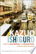 Kazuo Ishiguro Contemporary Critical Perspectives
