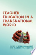 Teacher Education in a Transnational World