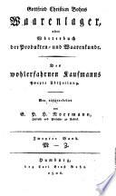 Gottfried Christian Bohns Waarenlager, oder Wörterbuch der Produkten- und Waarenkunde
