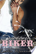 Surviving The Biker  A Romantic Thriller