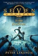 Seven Wonders Book 3  The Tomb Of Shadows : bestselling epic adventure seven wonders!...
