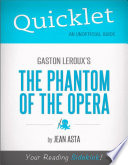 Quicklet on Gaston Leroux s The Phantom of the Opera  CliffsNotes like Summary  Analysis  and Commentary