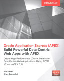 Oracle Application Express  Build Powerful Data Centric Web Apps with APEX